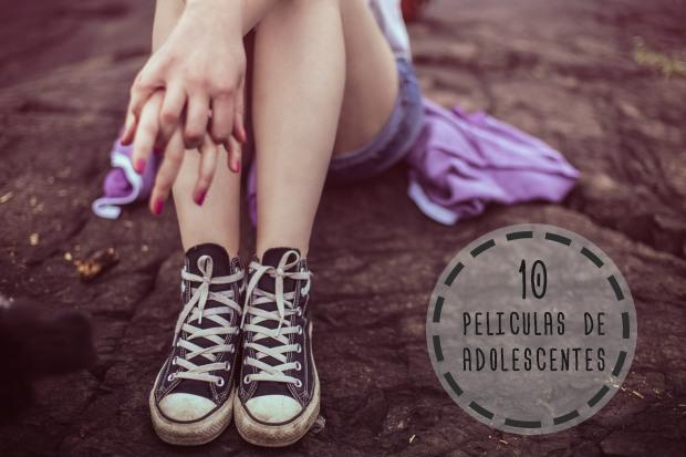 10 peliculas de adolescentes
